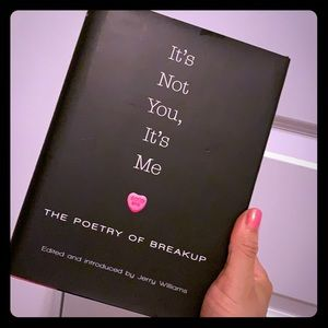 It's Not You, It's Me , the poetry of a breakup